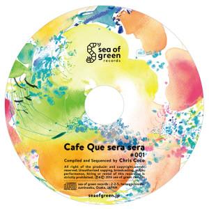 Chris cocoの監修のmixCD『Cafe Que sera sera #001』